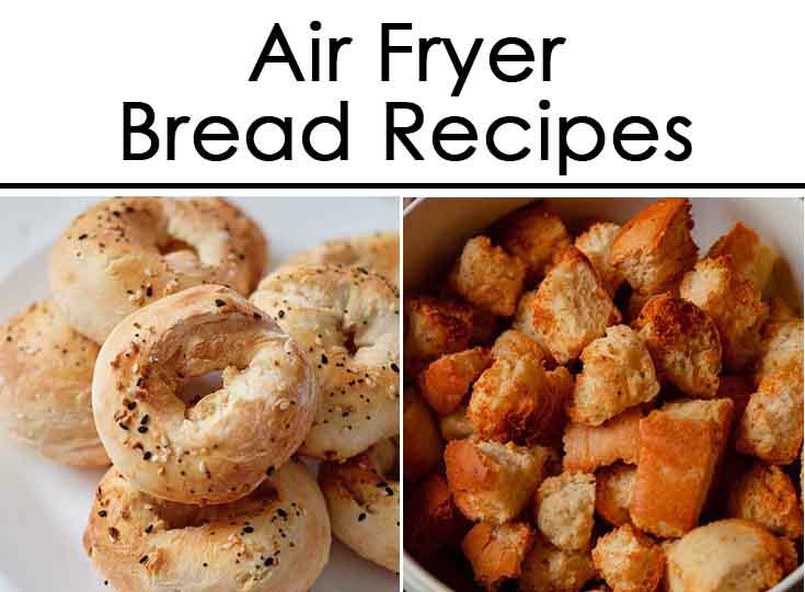 Best air fryer bread recipes